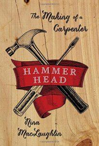 Nina MacLaughlin's book: The Making of a Carpenter